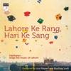 Lahore Ke Rang Hari Ke Sang