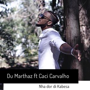 Du Marthaz - Nha Dor Di Kabesa feat. Caci Carvalho