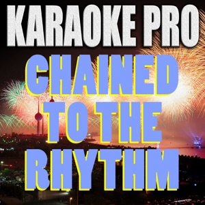 Karaoke Pro - Chained To the Rhythm (Originally Performed by Katy Perry & Skip Marley)