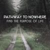 Spiritual Transformation Music Academy - Pathway to Nowhere – Find the Purpose of Life, Meditation Music for Reaching Inner Balance, Soul & Mind Contemplation  arte
