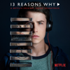 13 Reasons Why (A Netflix Original Series Soundtrack) - Various Artists