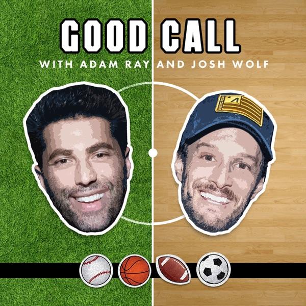 Good Call with Adam Ray & Josh Wolf