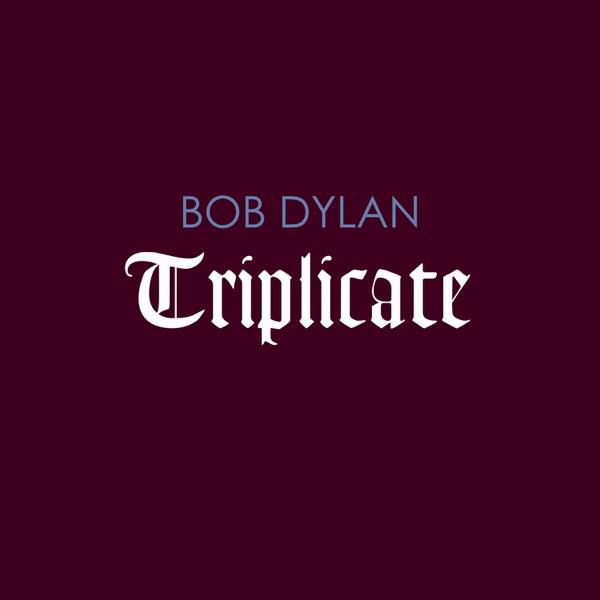Triplicate (2017) (Album) by Bob Dylan