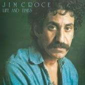 Jim Croce - A Good Time Man Like Me Ain't Got No Business (Singin' the Blues)
