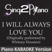 I Will Always Love You (Originally Performed By Whitney Houston) [Piano Karaoke Version]