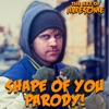 """Shape of You"" Parody of Ed Sheeran's Shape of You - Single"