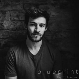 Blueprint ep by taylor garner on apple music blueprint ep malvernweather Gallery