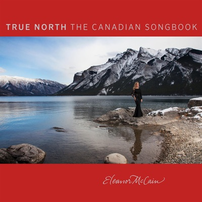 Eleanor McCain– True North: The Canadian Songbook (2 CD)