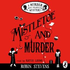 Mistletoe and Murder: A Murder Most Unladylike Mystery (Unabridged)