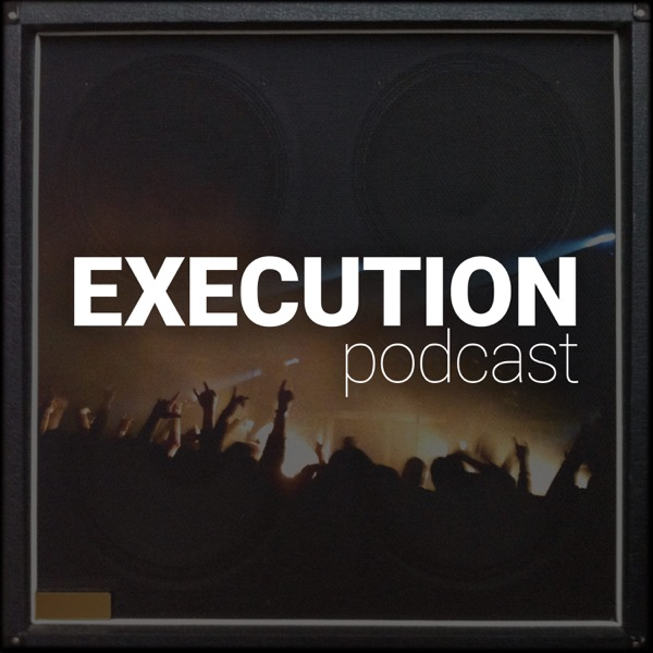 Execution Podcast