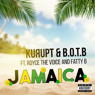 JAMAICA (feat. Royce the Voice & Fatty B) - Single - Kurupt
