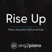 Download Sing2Piano - Rise Up (Lower Key of C) [Originally Performed By Andra Day] [Piano Karaoke Version]