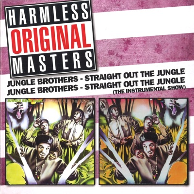 Straight out the Jungle / Straight out the Jungle (The Instrumental Show) - Jungle Brothers