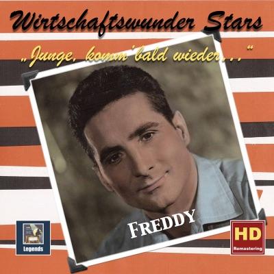 Wirtschaftswunder-Stars: Freddy – Junge, komm bald wieder (Digital Remaster) - Freddy Quinn