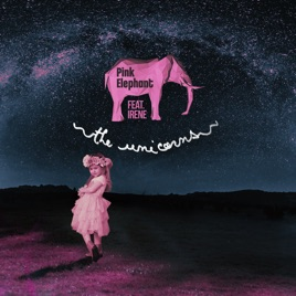 pink elephantの the unicorns feat irene single をapple musicで