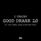 Good Drank 2.0 (feat. Gucci Mane, Quavo & The Trap Choir) - 2 Chainz