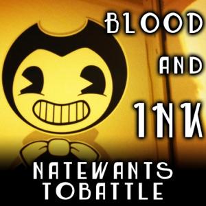 NateWantsToBattle - Blood and Ink