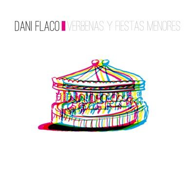 Verbenas y Fiestas Menores - Dani Flaco