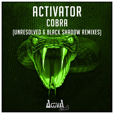 Cobra (The Remixes) - Single - Activator