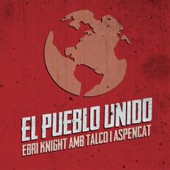 El Pueblo Unido (feat. Talco & Aspencat)