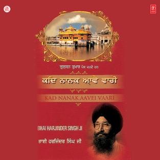 Kad Nanak Aavei Vaari – Bhai Harjinder Singh Ji