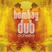 Bombay Dub Orchestra - The Greater Silence