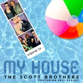 Scott Brothers - My House (feat. Eric Paslay)