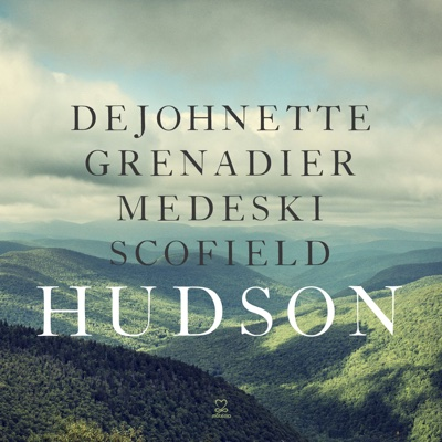 Hudson (feat. Jack DeJohnette, Larry Grenadier, John Medeski & John Scofield) - Hudson album