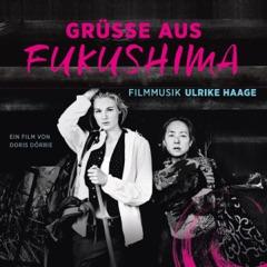 Grüsse Aus Fukushima (Original Score)
