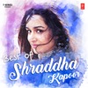 Best of Shraddha Kapoor