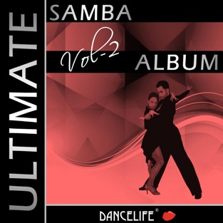 Dancelife presents: The Ultimate Samba Album, Vol. 2 – Various Artists
