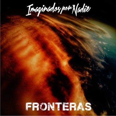 Fronteras - Imaginados por Nadie