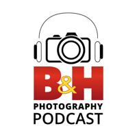 B&H Photography Podcast podcast