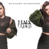 Melepasmu Kelemahanku - Nafa Urbach