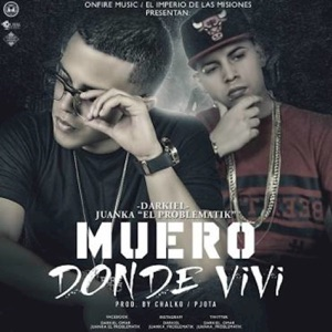 Muero Donde Viví (feat. Juanka El Problematik) - Single Mp3 Download