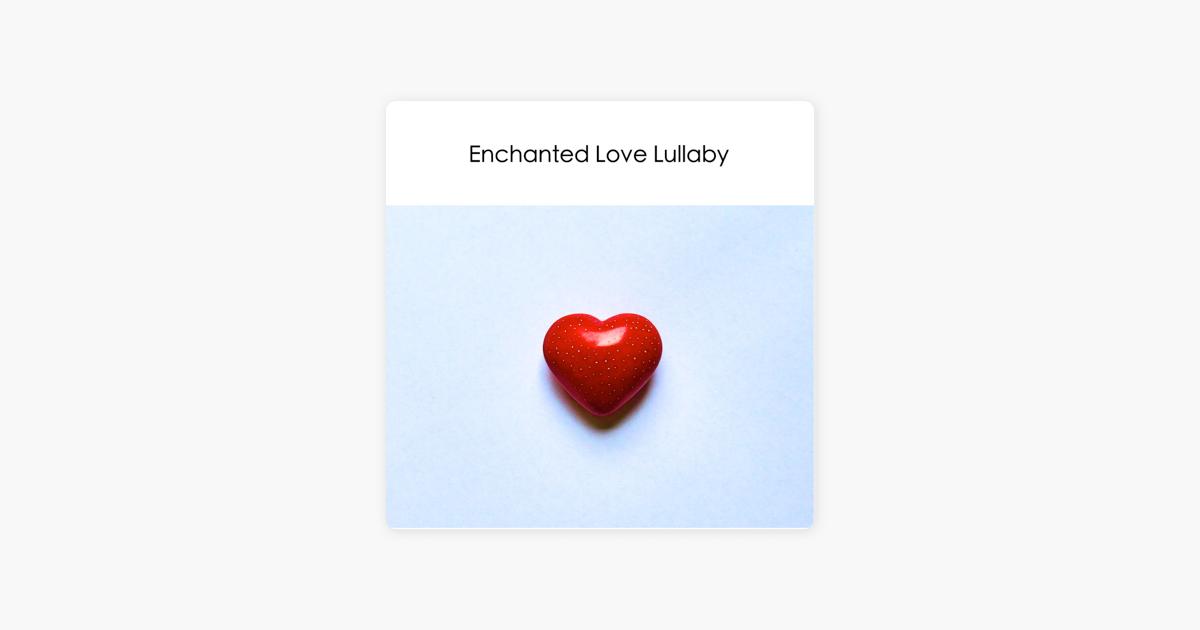 Enchanted Love Lullaby (Instrumental Piano & Orchestra) - Sad Music  Sentimental Emotional Melancholy Songs - Single by Sad Piano Music  Instrumental