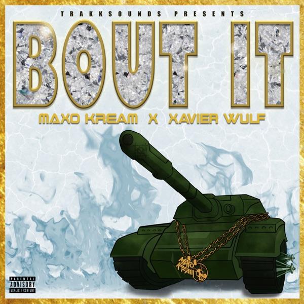 Bout It (feat. Maxo Kream & Xavier Wulf) - Single