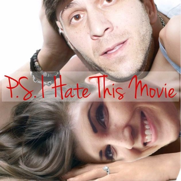 Ps I Hate This Movie By Ps I Hate This Movie On Apple Podcasts