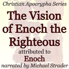 The Vision of Enoch the Righteous: Christian Apocrypha Series (Unabridged)