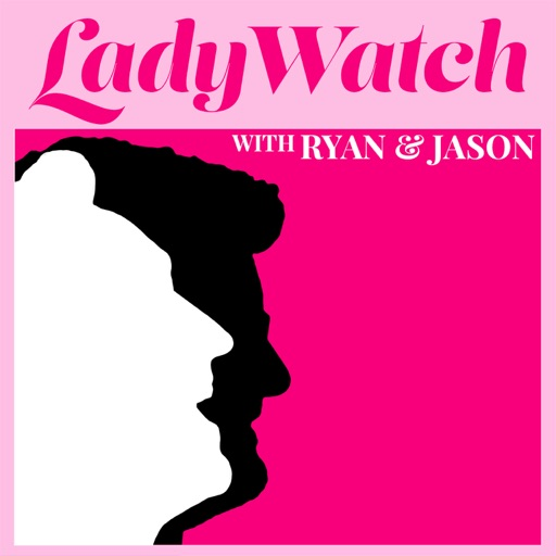 Cover image of LadyWatch with Ryan & Jason