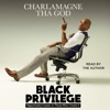 Black Privilege: Opportunity Comes to Those Who Create It (Unabridged) AudioBook Download
