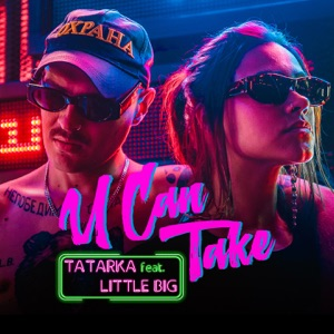 U Can Take (feat. Little Big) - Single