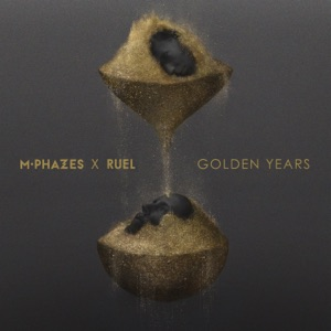 M-Phazes & Ruel - Golden Years
