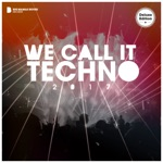 We Call It Techno 2017 (Deluxe Version)