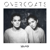 Overcoats - Hold Me Close
