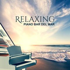 Relaxing Piano Bar del Mar: Easy Listening Moody Jazz, Essential Jazz Piano, Romantic Instrumental Songs, Piano Ambient Tunes