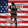 Robert O'Neill - The Operator: Firing the Shots That Killed Osama Bin Laden and My Years as a SEAL Team Warrior (Unabridged)  artwork