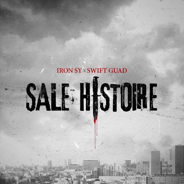 Swift Guad - Sale histoire (feat. Iron Sy) - Single