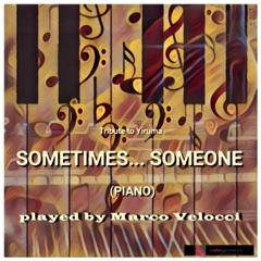 Sometimes... Someone