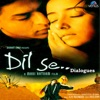 Ek Baar Bolo Ki Tum Mujhse Pyar Karti Ho Dialogues From Dil Se Single